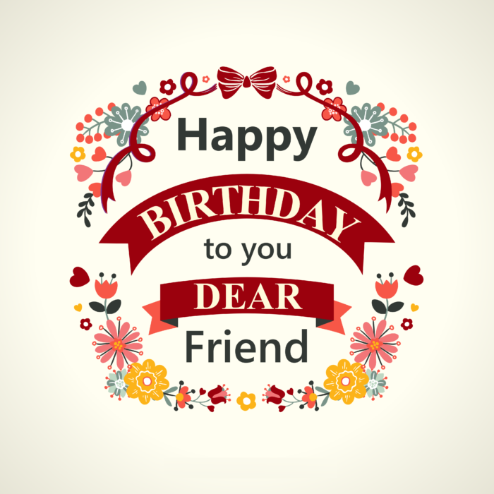 Happy Birthday to dear friend (card)