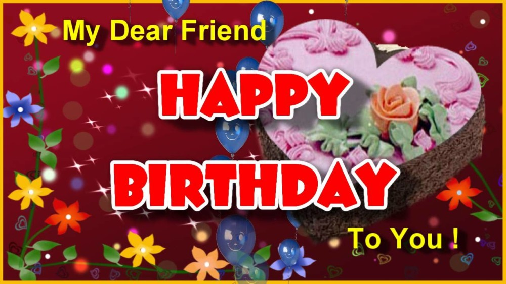 Happy Birthday to dear friend 2
