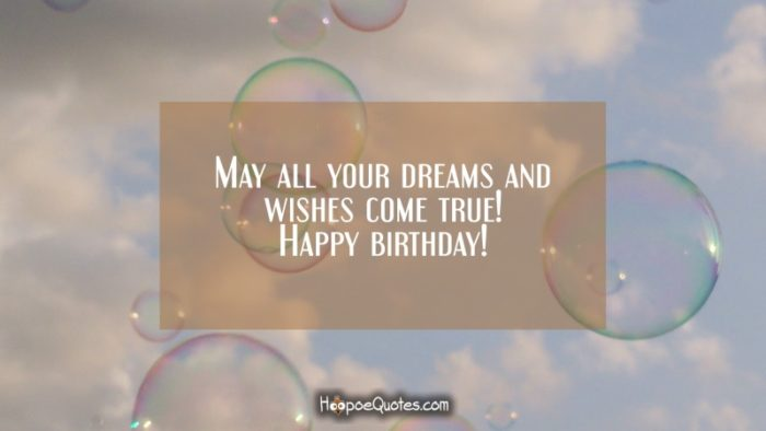 Happy birthday, May all dreams 4