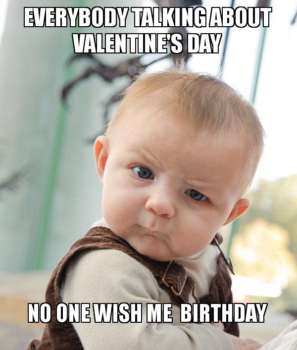 Birthday on Valentine's Day Funny Memes & Wishes