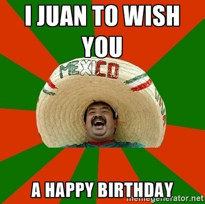 Funny Mexican Birthday Memes & Images Collection
