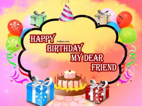 happy birthday wishes friend inspirational happy birthday my dear friend s and of happy birthday wishes friend 600x450